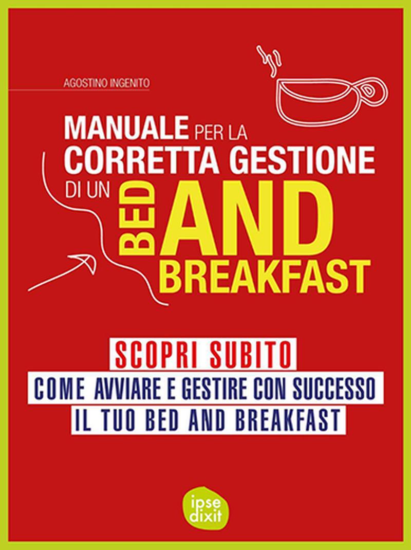 Manuale per la corretta gestione di un Bed and Breakfast