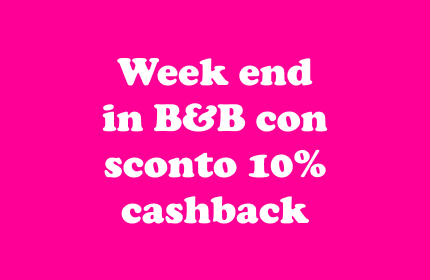 Week end in B&B con il cashback