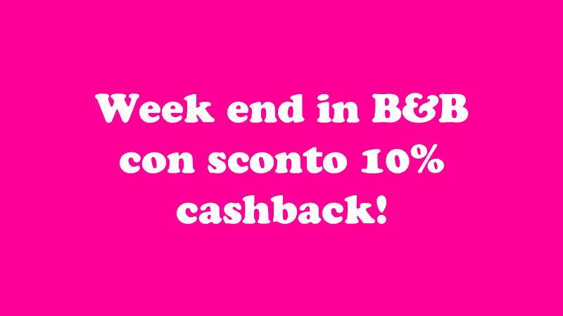 Week end in B&B con il cashback